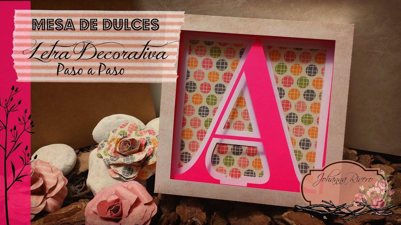Como decorar mesa de dulces scrapbook letra decorativos - Como organizar una mesa dulce ...