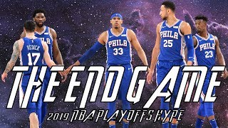 "2019 76ers NBA Playoff Hype ""The End Game"""