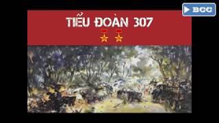 Tiểu đoàn 307 (Có lời) Nhạc cách mạng bất hủ