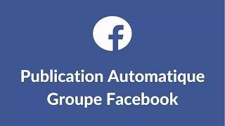 Publication Automatique Groupe Facebook