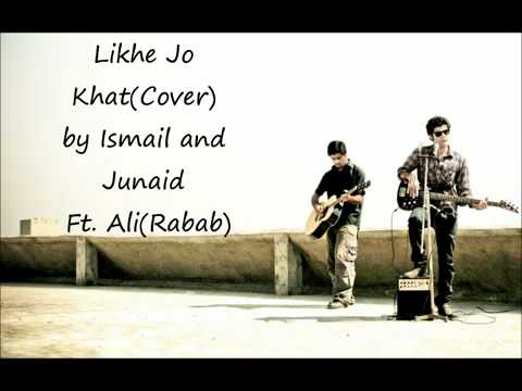 Likhe jo Khat tujhe (cover) by Ismail and Junaid Ft. Ali(Rabab...