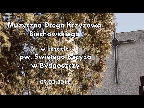 Muzyczna Droga Krzyżowa Biechowskiego W Parafii Pw Świetego Krzyża W Bydgoszczy 2018