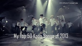 My Top 50 K Pop Songs Of 2013 VideoMp4Mp3.Com