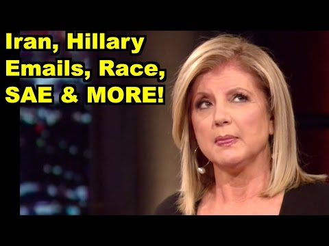 Iran, Hillary, Race, SAE -Arianna Huffington, Bill Maher MORE! LiberalViewer Sunday Clip Round-Up 99