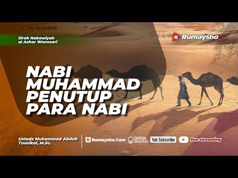 Sirah Nabi #01  : Nabi Muhammad Penutup Para Nabi - Ustadz M Abduh Tuasikal