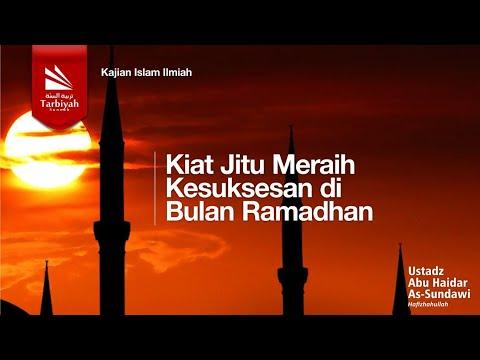 Kiat Jitu Meraih Kesuksesan Di Bulan Ramadhan | Ustadz Abu Haidar As-Sundawy