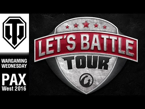World Of Tanks PC - Let's Battle Tour: PAX West - Wargaming Wednesday