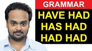 HAVE HAD / HAS HAD / HAD HAD - Are these correct? - English Grammar Made Easy
