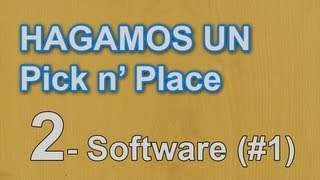 Hagamos un Pick and Place | 2- Un poco de software