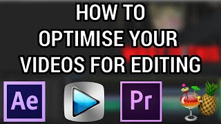 How to Optimise your videos for editing