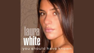 Laura White - You Should Have Known (Oracle radio mix)