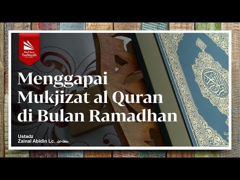 Menggapai Mukjizat Al-Quran di Bulan Ramadhan | Ustadz Zainal Abidin, Lc. حفظه الله
