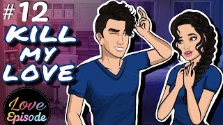 (17.0 MB) KILL MY LOVE [ EPISODE 12 ] Episode Choose Your Story Mp3