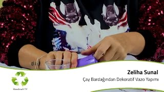 Çay Bardağından Dekoratif Vazo Yapımı / How to make a vase from tea glass?