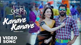 Sketch | Kanave Kanave Video Song | Chiyaan Vikram, Tamannaah | Thaman S