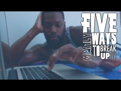 5 Manly Ways To Break Up Pt.2 - @Dormtainment