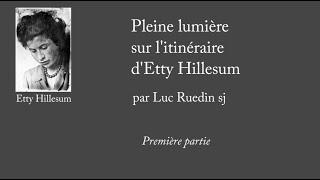 Etty Hillesum : Un itinéraire de conversion - Partie 1