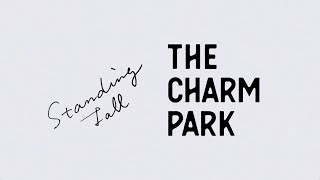 THE CHARM PARK / Standing Tall (Lyric Video)