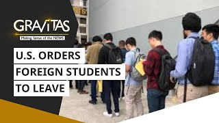Gravitas: U.S. Orders Foreign Students To Leave