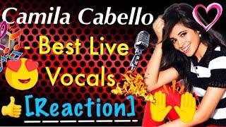 Camila Cabello's Best Live Vocals [REACTION]