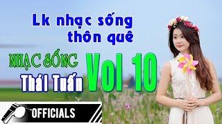 Nhạc Sống Thái Tuấn (Vol 10) -Lk Nhạc sống thôn quê - Nhịp cầu giao duyên