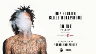 Wiz Khalifa ft. Jeezy - On Me