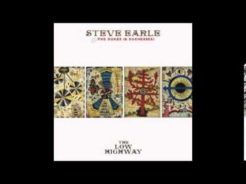 01 The Low Highway - Steve Earle & the Dukes (and Duchesses)