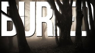 Buried | Part 1 | TURN DOWN THE LIGHTS... LISTEN CLOSELY...
