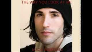 Watch Jason Martinez The Way You Look At Me video
