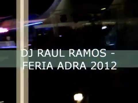 Dj Raul Ramos - Feria Adra 2012.