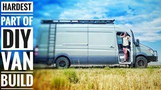 The HARDEST Part about a DIY Camper Van Build