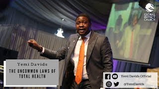 The Uncommon Laws Of Total Health | Yemi Davids