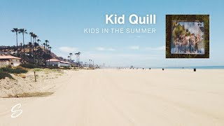 Kid Quill - Kids In The Summer