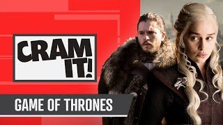 The COMPLETE Game of Thrones Recap | CRAM IT