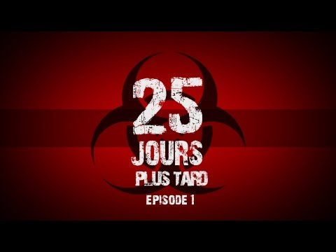 25 Jours Plus Tard – Episode 1