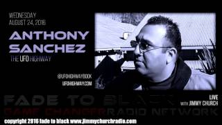 Ep. 512 FADE to BLACK Jimmy Church w/ Anthony F. Sanchez : The UFO Highway : LIVE