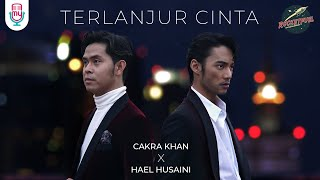 Download lagu Cakra Khan x Hael Husaini - Terlanjur Cinta ( )