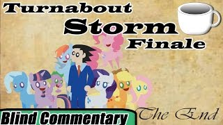 Turnabout Storm | Part - 6 Finale 【Blind Commentary】