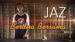 Download Lagu Jaz - Berdua Bersama COX Cover Gratis STAFABAND