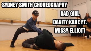 BAD GIRL | DANITY KANE FT. MISSY ELLIOTT | SYDNEY SMITH CHOREOGRAPHY