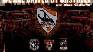 We Are United ( Chiangrai United )- BCbentZ & YoungFlow Feat. PMC ปู่จ๋านลองไมค์ CRSTREET