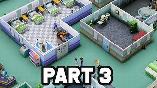 Two Point Hospital Gameplay Walkthrough Part 3 - BIG CHANGES, MONOBROW KILLER, TWO STAR HOSPITAL