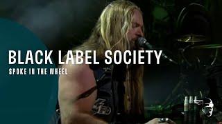 Black Label Society - Spoke in the Wheel (Unblackened)