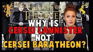 Why is Cersei Lannister Not Cersei Baratheon??