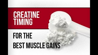 When to Take Creatine for Full Strength and Muscle Growth