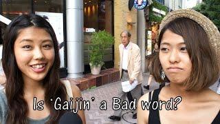 Is 'Gaijin' a Bad Word? (Japanese Street Interview)