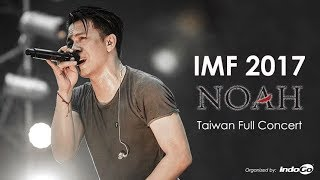 Download Lagu IMF 2017 - NOAH (Taiwan Full Concert) Gratis STAFABAND