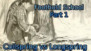 Foothold School Part 1 - Coilspring vs Longspring