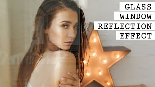 Glass Window Reflection Portraits - Photoshop Tutorial - Fake Glass Reflection Photo Effect