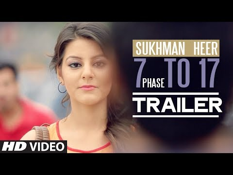 7 Phase to 17 Sukhman Heer Song Trailer | 7 Phase to 17 | Latest...